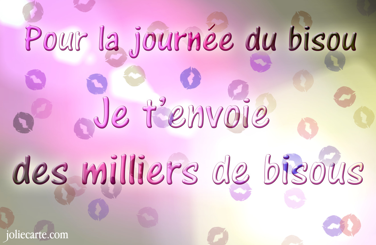 Pour La Journée Du Bisoujenvoie Des Milliers De Bisous Au