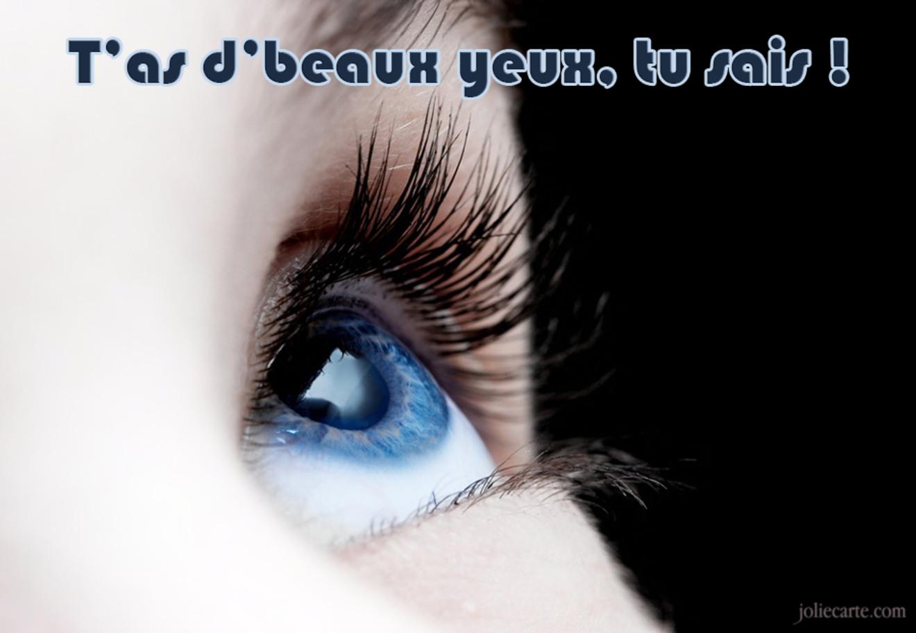 Tu as de beaux yeux