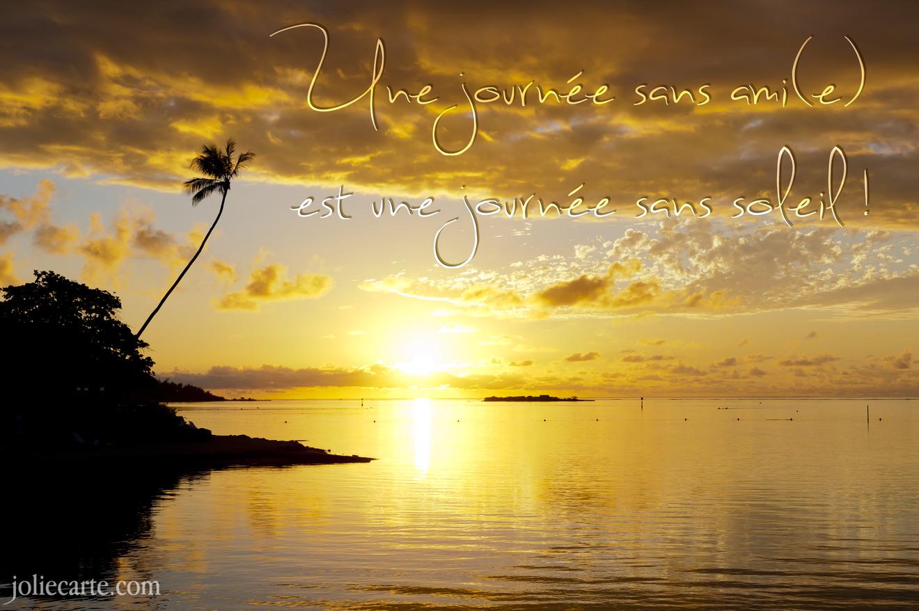 Cartes virtuelles journee ami joliecarte - L heure du coucher du soleil aujourd hui ...