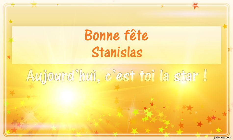 Cartes virtuelles bonne f te stanislas - Prenom stanislas ...
