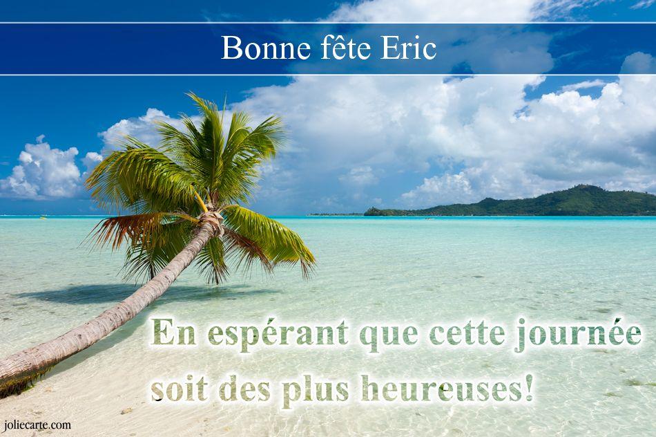 Carte Anniversaire Eric.Cartes Virtuelles Bonne Fete Eric