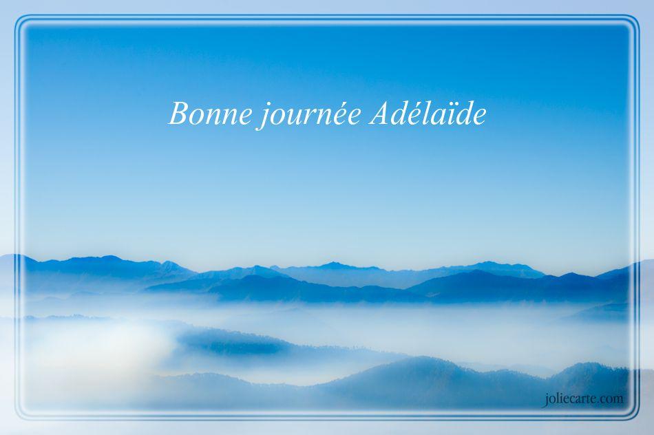 Cartes virtuelles bonne journ e ad la de - Adelaide prenom ...