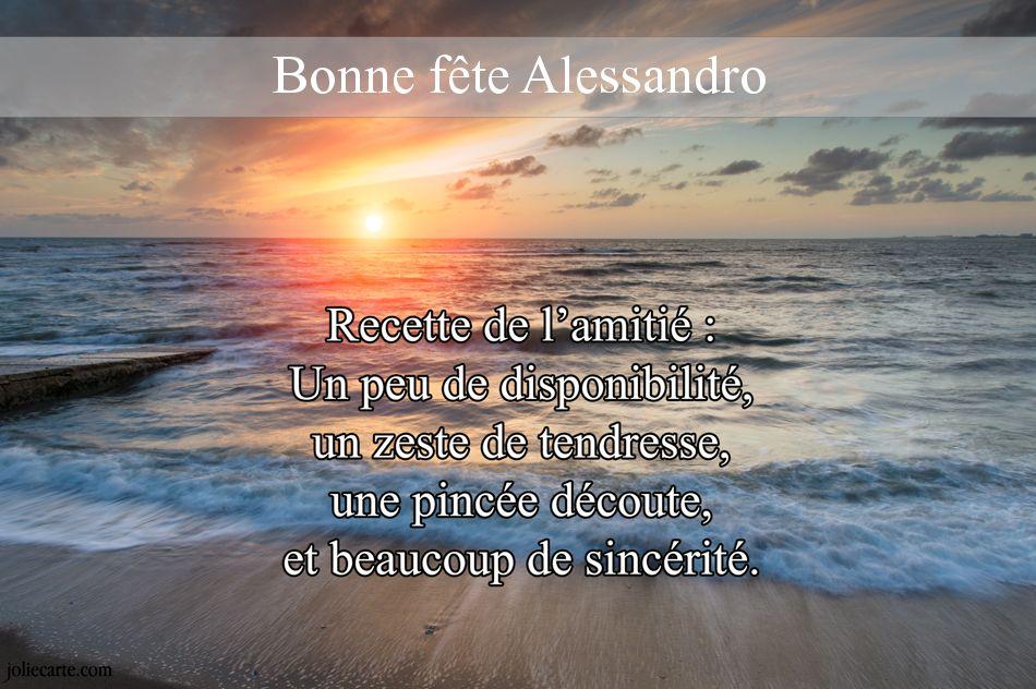 Bonne fête Alessandro. Recette de l'amitié : un peu de ...